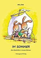 Im Sommer: Eine Geschichte in kurzen Reimen.