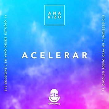 Acelerar (En Vivo, E13 Sessions)