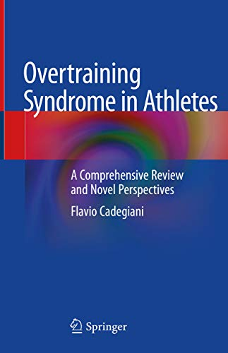 Overtraining Syndrome in Athletes: A Comprehensive Review and Novel Perspectives (English Edition)