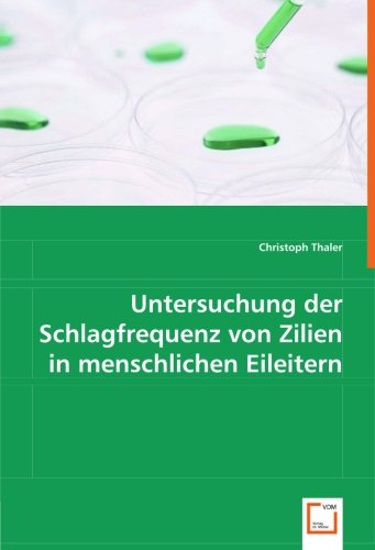 Untersuchung der Schlagfrequenz von Zilien in menschlichen Eileitern