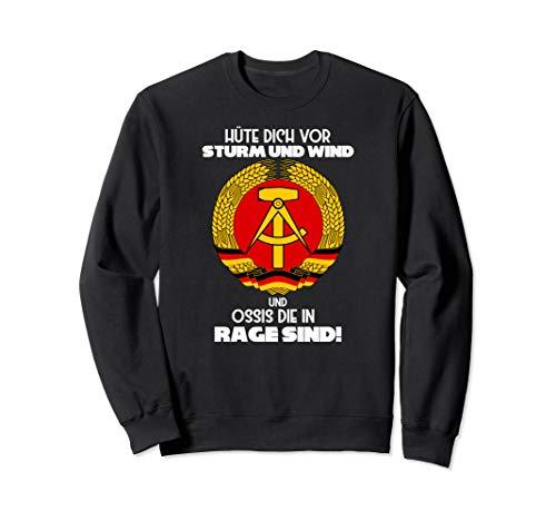 Hüte dich vor Sturm und Wind ,Ossis die in Rage sind, Ossi Sweatshirt