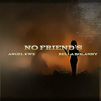 No Friend's