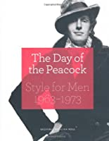 Day of the Peacock: Style for Men 1963-1973
