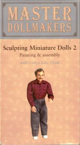 Sculpting Miniature Dolls 2-Painting & Assembly