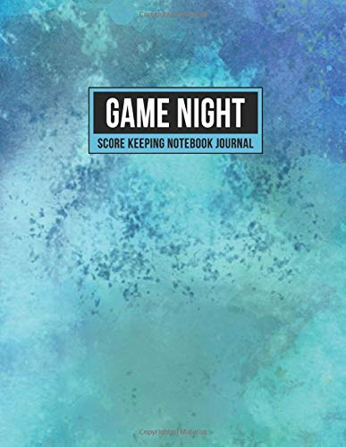 Game Night Score Keeping Notebook Journal: Simple Gaming Log For Many Family Games   Blank Score Sheets Allow You To Determine Players, Rounds, Layout and Tracking (Blue Teal Watercolor)