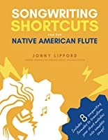 Songwriting Shortcuts for the Native American Flute