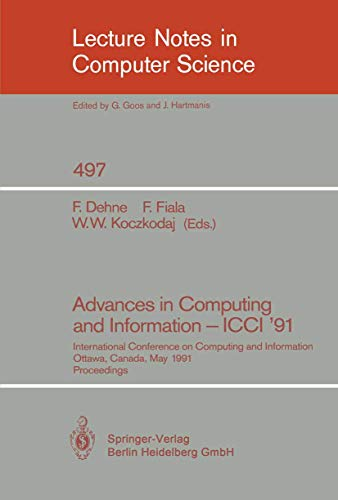 Advances in Computing and Information - Icci '91: International Conference on Computing and Information, Ottawa, Canada, May 27-29, 1991. Proceedings