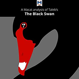 A Macat Analysis of Nassim Nicholas Taleb's The Black Swan: The Impact of the Highly Improbable cover art