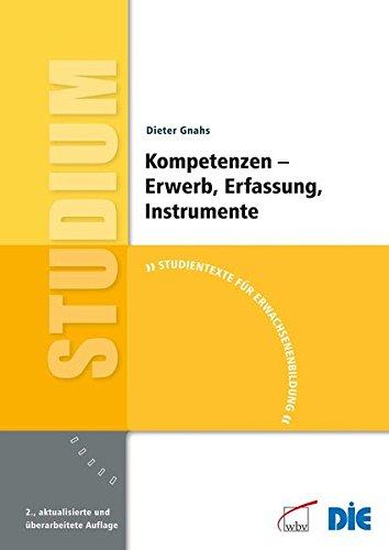 Kompetenzen - Erwerb, Erfassung, Instrumente: Studientexte für Erwachsenenbildung
