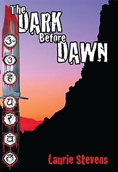 The Dark Before Dawn (A Gabriel McRay Novel Book 1) by [Laurie Stevens]
