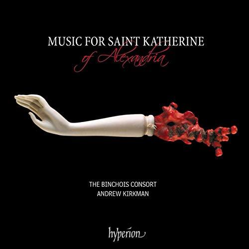 Musique pour Sainte Catherine d'Alexandrie. The Binchois Consort, Kirkman.