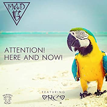 Attention! Here and now! (feat. Orco)