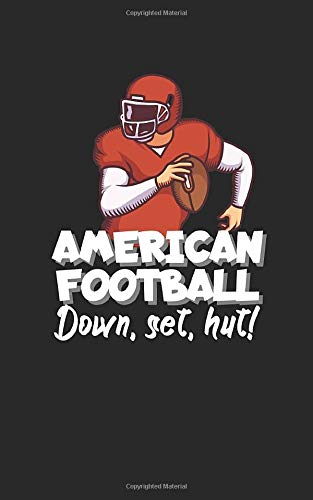 American football down, set, hut!: Notebook for American football fans and players. Perfect gift. With lines and numbers. 120 Pages.
