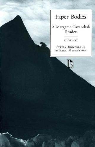 Paper Bodies: A Margaret Cavendish Reader (Broadview...