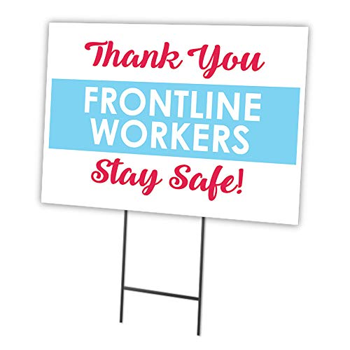 Thank You Frontline Workers Stay Safe! 18' X 24' Yard Sign & Stake | Protect Your Business, Municipality, Home & Colleagues | Made in The USA, OS-NS-C-1824-25328
