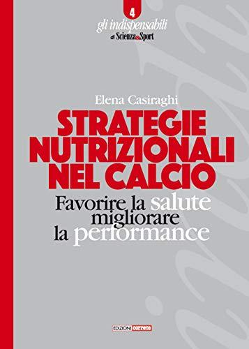 Strategie nutrizionali nel calcio. Favorire la salute, migliorare la performance