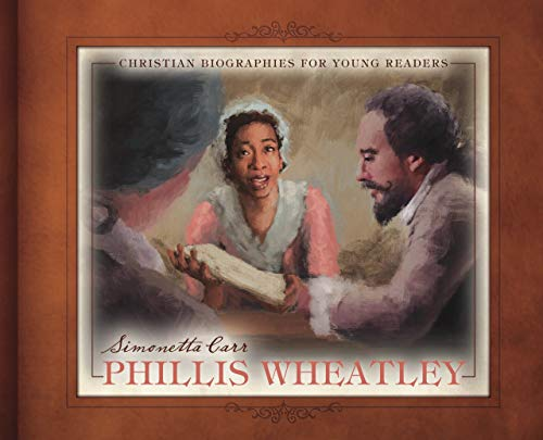 Phillis Wheatley - Christian Biographies for Young Readers