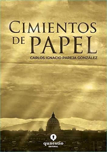CIMIENTOS DE PAPEL de Carlos Pareja González