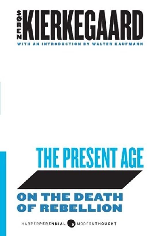 The Present Age: On the Death of Rebellion (Harperperennial Modern Thought)