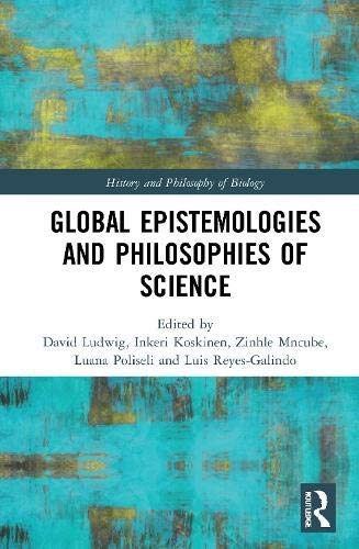 Global Epistemologies and Philosophies of Science (History and Philosophy of Biology) (English Edition)