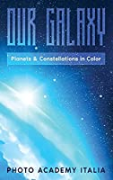 Our Galaxy: Planets and Constellations in Color