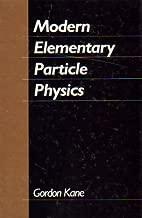 Modern Elementary Particle Physics by Gordon L. Kane (1987-10-30)