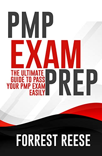 PMP EXAM PREP: The Ultimate Guide To Pass your PMP Exam Easily (English Edition)