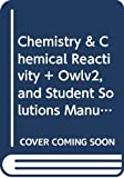 Bundle: Chemistry & Chemical Reactivity, Loose-leaf Version, 10th + OWLv2 with MindTap Reader and Student Solutions Manual eBook, 4 terms (24 months) Printed Access Card