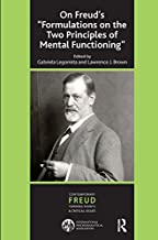 On Freud's ''Formulations on the Two Principles of Mental Functioning'' (IPA Contemporary Freud: Turning Points and Critical Issues Series)
