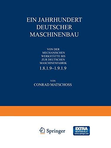 Ein Jahrhundert Deutscher Maschinenbau: Von der Mechanischen Werkstätte bis ƶur Deutschen Maschinenfabrik 1819–1919