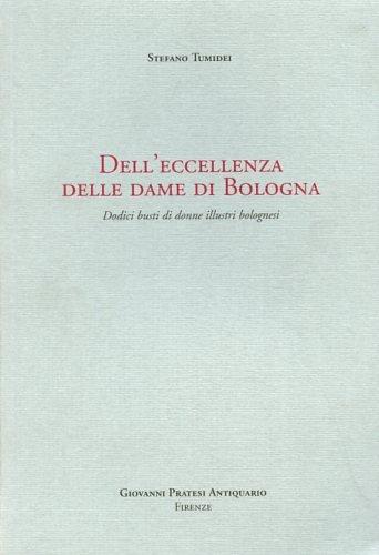 Dell'eccellenza delle Dame di Bologna.