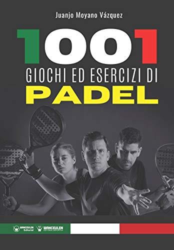 1001 Giochi ed esercizi di Padel