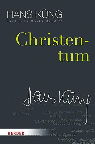 Christentum (Hans Küng Sämtliche Werke, Band 16)