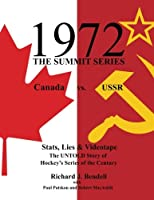 1972: The Summit Series: Canada vs. USSR-Stats, Lies & Videotape: The Untold Story of Hockey's Series of the Century