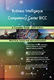 Business Intelligence Competency Center BICC A Complete Guide - 2020 Edition