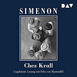 Chez Krull                   Autor:                                                                                                                                 Georges Simenon                               Sprecher:                                                                                                                                 Felix von Manteuffel                      Spieldauer: 6 Std. und 19 Min.     2 Bewertungen     Gesamt 5,0