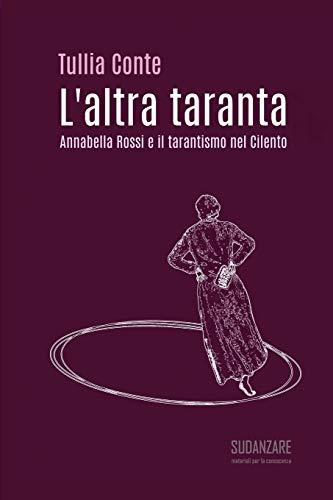 L'altra taranta: Annabella Rossi e il tarantismo nel Cilento