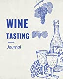 Wine Tasting Journal: A Notebook To Keep Record & Rate Wines / Diary / Notes And Impressions / Perfect For Wine Lovers . Unique Cover Design. -Paperback-