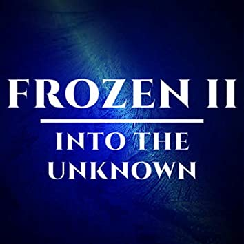 Into the Unknown (Frozen 2)