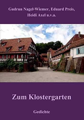 Zum Klostergarten: Gedichte