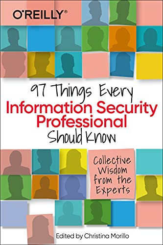 97 Things Every Information Security Professional Should Know: Practical and Approachable Advice from the Experts Front Cover