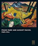 Franz Marc and August Macke: 1909-1914