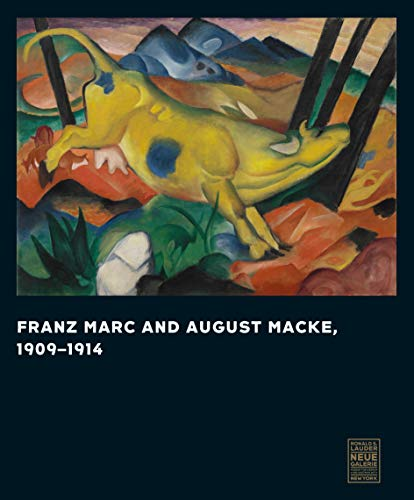 Franz Marc and August Macke: 1909-1914の詳細を見る