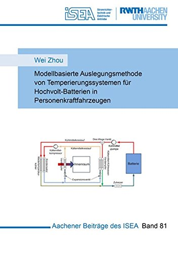 Modellbasierte Auslegungsmethode von Temperierungssystemen für Hochvolt-Batterien in Personenkraftfahrzeugen (Aachener Beiträge des ISEA)
