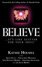 Believe: ...it's like glitter for your soul!