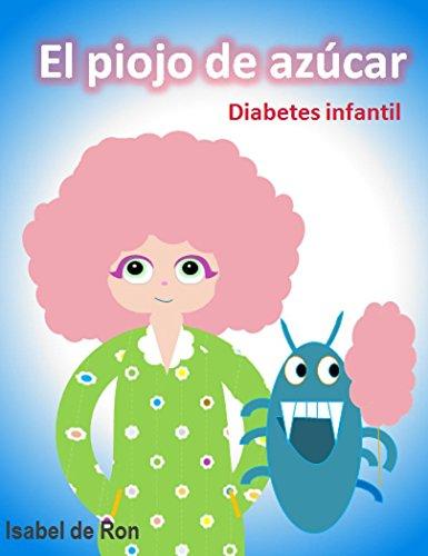 EL PIOJO DE AZÚCAR, diabetes infantil: Un divertido cuento