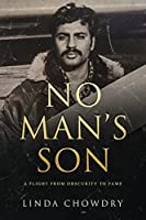 No Man's Son: A Flight from Obscurity to Fame