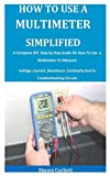 How To Use A Multimeter Simplified: A Complete DIY Step by Step Guide On How To Use a Multimeter To Measure...