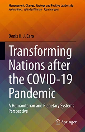 Transforming Nations after the COVID-19 Pandemic: A Humanitarian and Planetary Systems Perspective (Management, Change, Strategy and Positive Leadership) (English Edition)
