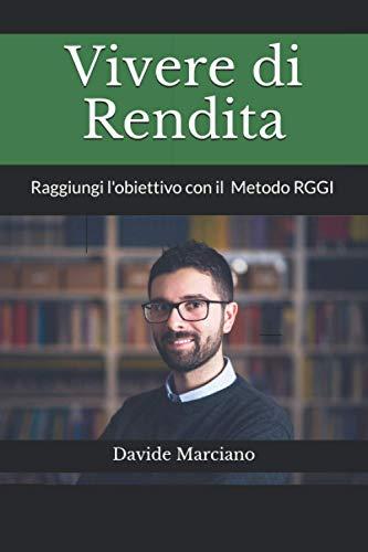 Vivere di Rendita: Raggiungi l\'obiettivo con il metodo RGGI